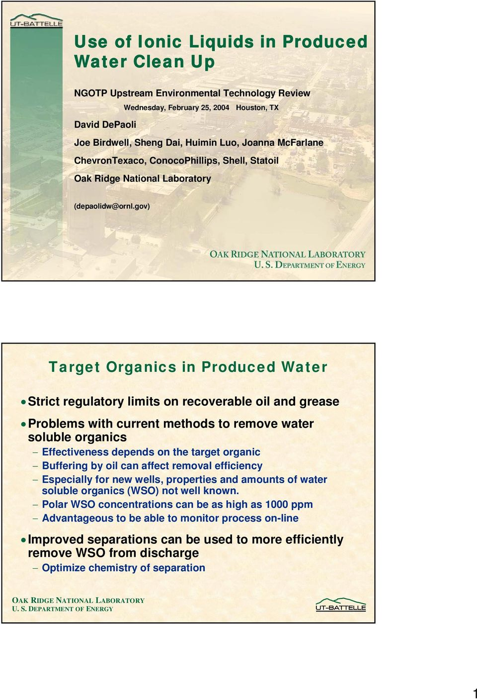 gov) Target Organics in Produced Water Strict regulatory limits on recoverable oil and grease Problems with current methods to remove water soluble organics Effectiveness depends on the target