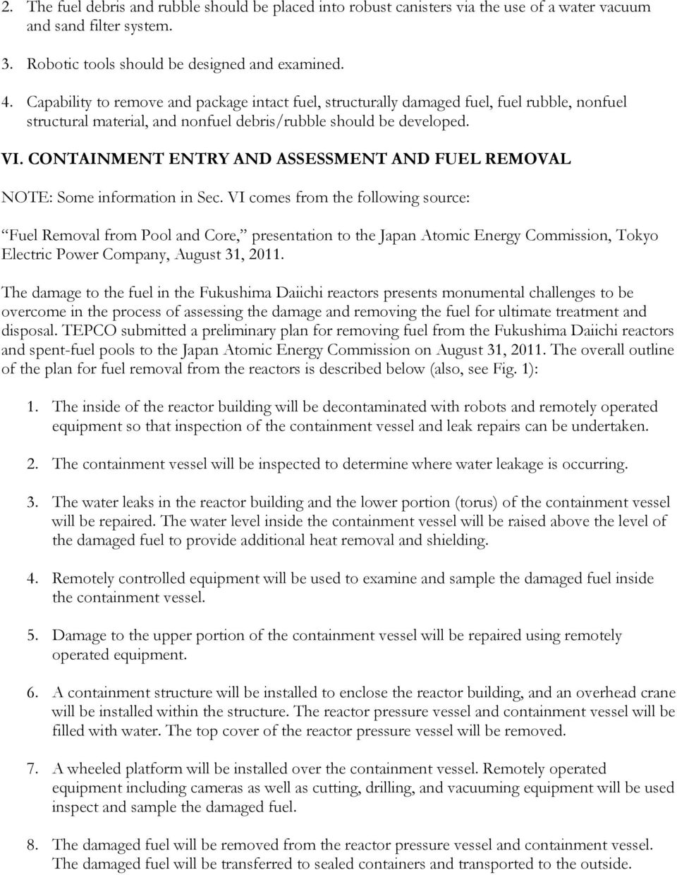 CONTAINMENT ENTRY AND ASSESSMENT AND FUEL REMOVAL NOTE: Some information in Sec.