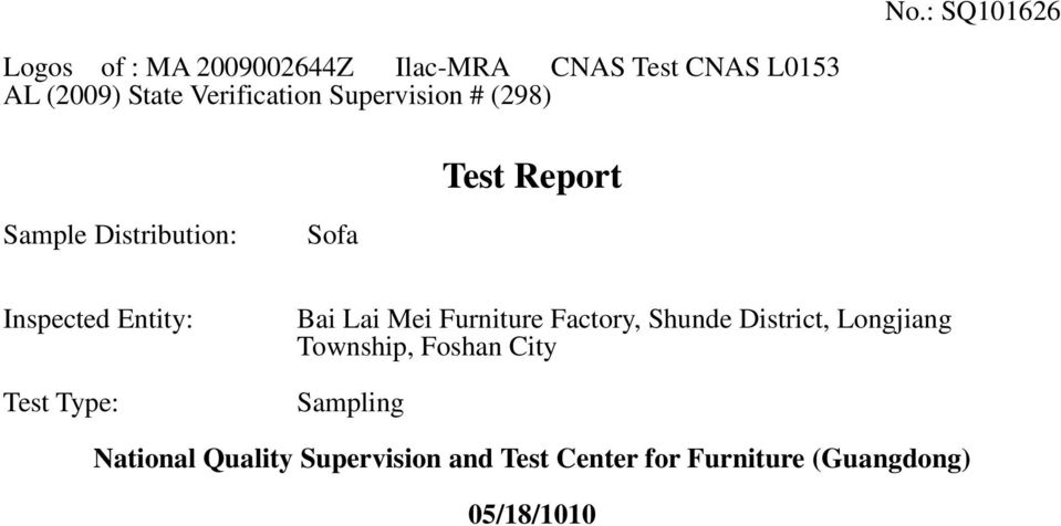 Type: Bai Lai Mei Furniture Factory, Shunde District, Longjiang Township, Foshan