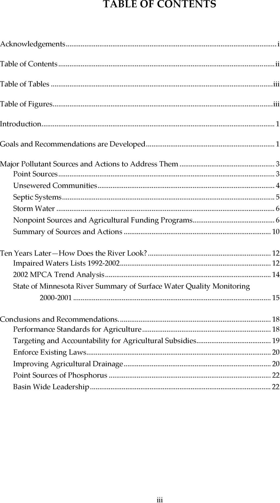 .. 6 Summary of Sources and Actions... 10 Ten Years Later How Does the River Look?... 12 Impaired Waters Lists 1992-2002... 12 2002 MPCA Trend Analysis.