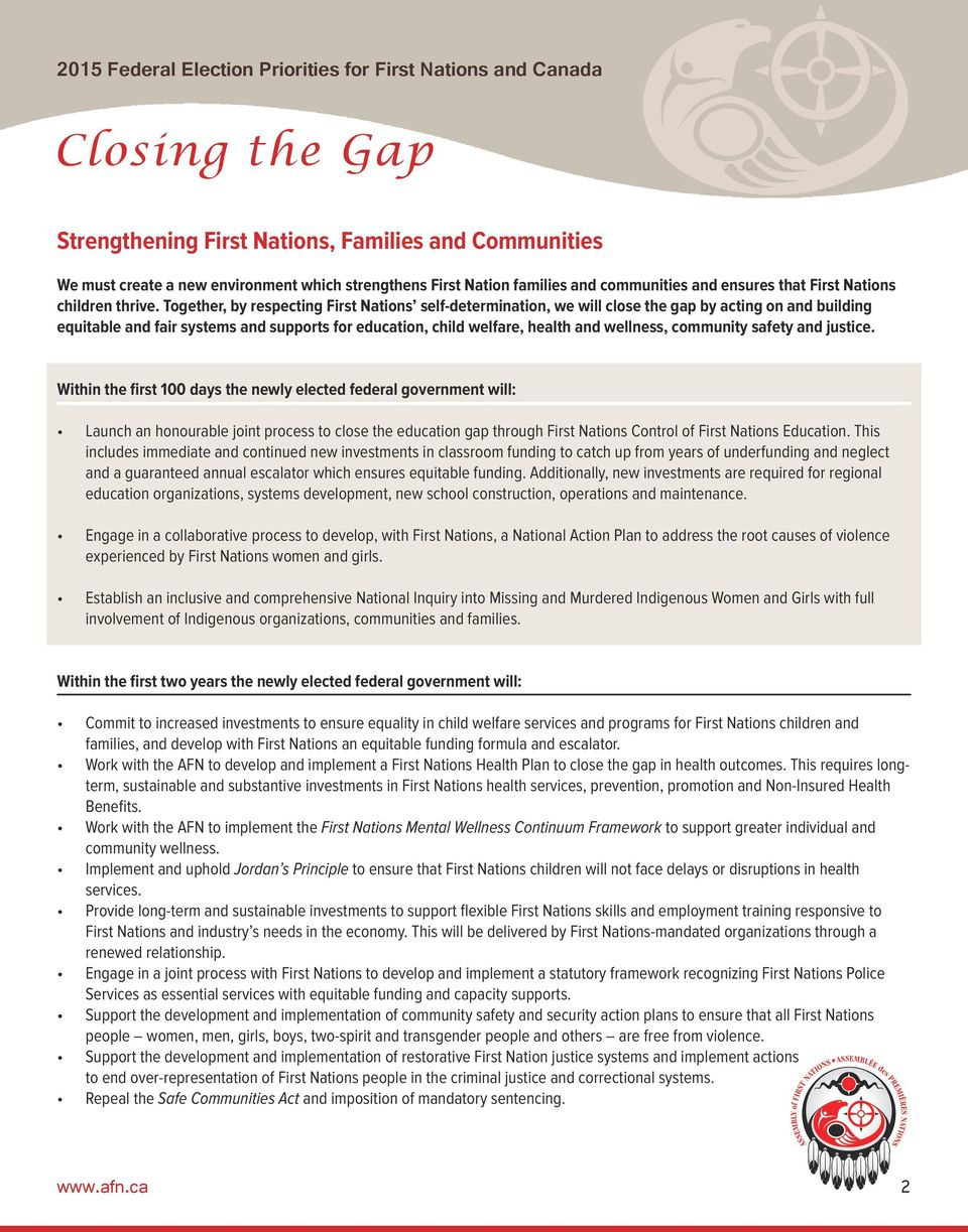community safety and justice. Launch an honourable joint process to close the education gap through First Nations Control of First Nations Education.