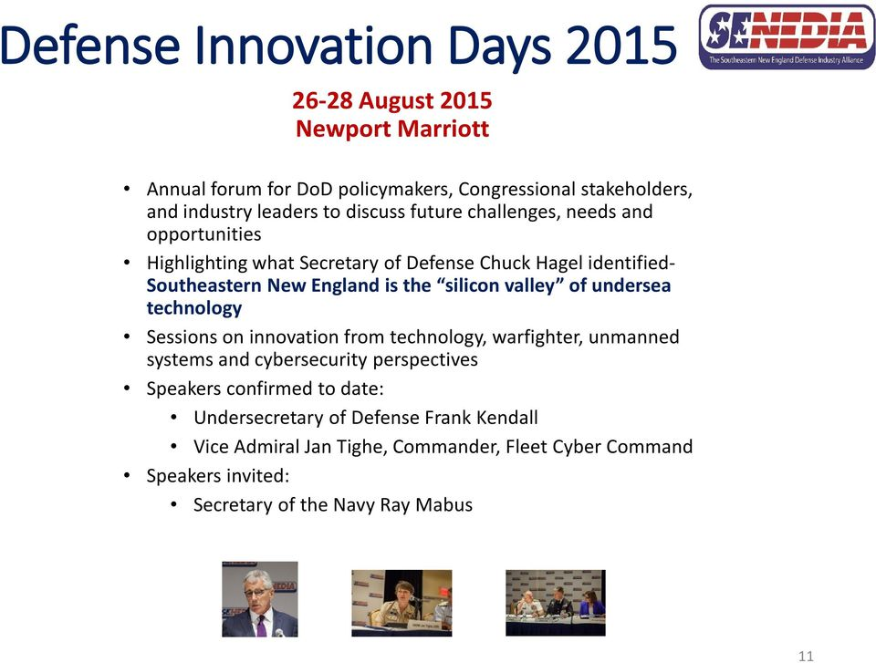 silicon valley of undersea technology Sessions on innovation from technology, warfighter, unmanned systems and cybersecurity perspectives Speakers