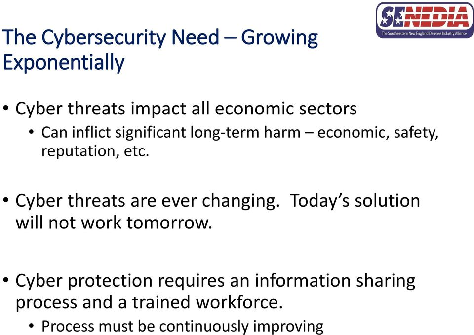 Cyber threats are ever changing. Today s solution will not work tomorrow.