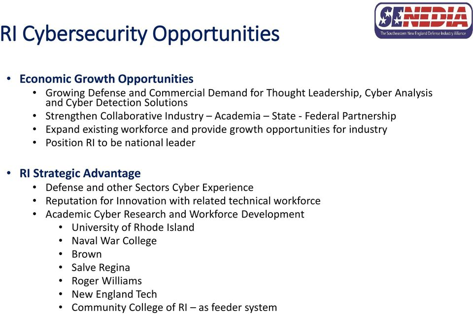 RI to be national leader RI Strategic Advantage Defense and other Sectors Cyber Experience Reputation for Innovation with related technical workforce Academic