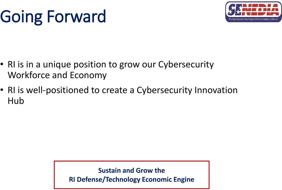 well-positioned to create a Cybersecurity Innovation