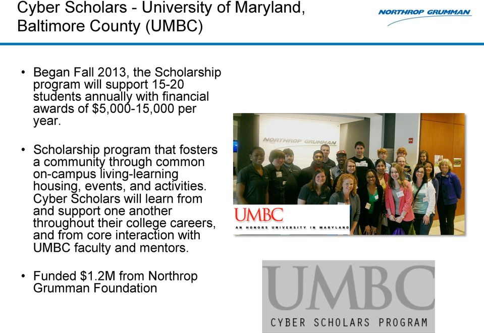Scholarship program that fosters a community through common on-campus living-learning housing, events, and activities.
