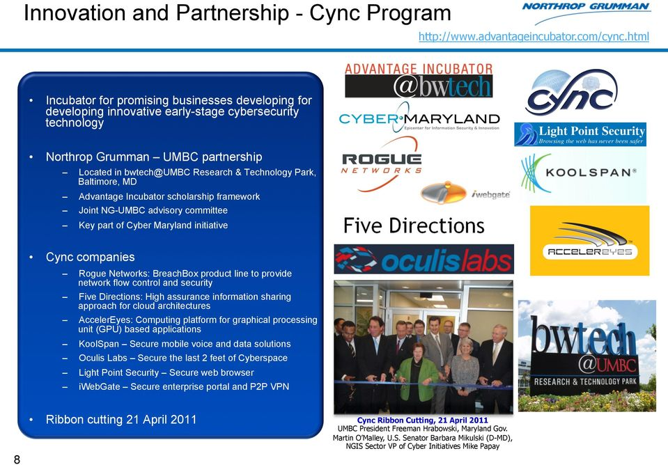 Baltimore, MD Advantage Incubator scholarship framework Joint NG-UMBC advisory committee Key part of Cyber Maryland initiative Cync companies Rogue Networks: BreachBox product line to provide network