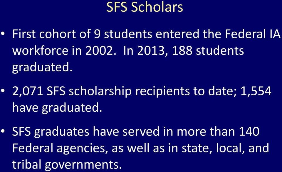 2,071 SFS scholarship recipients to date; 1,554 have graduated.