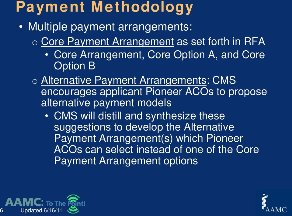 propose alternative payment models CMS will distill and synthesize these suggestions to develop the Alternative