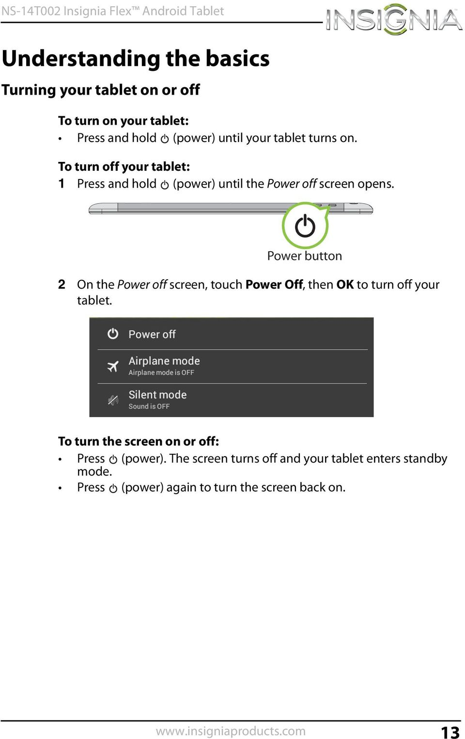 2 On the Power off screen, touch Power Off, then OK to turn off your tablet.