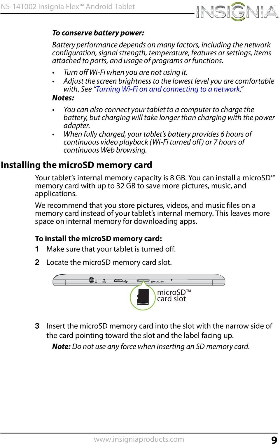 Notes: You can also connect your tablet to a computer to charge the battery, but charging will take longer than charging with the power adapter.