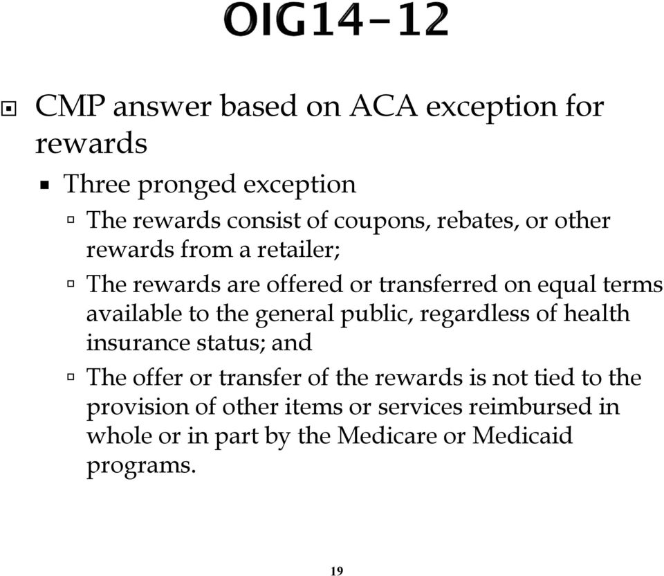 the general public, regardless of health insurance status; and The offer or transfer of the rewards is not