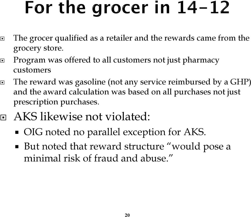 reimbursed by a GHP) and the award calculation was based on all purchases not just prescription purchases.