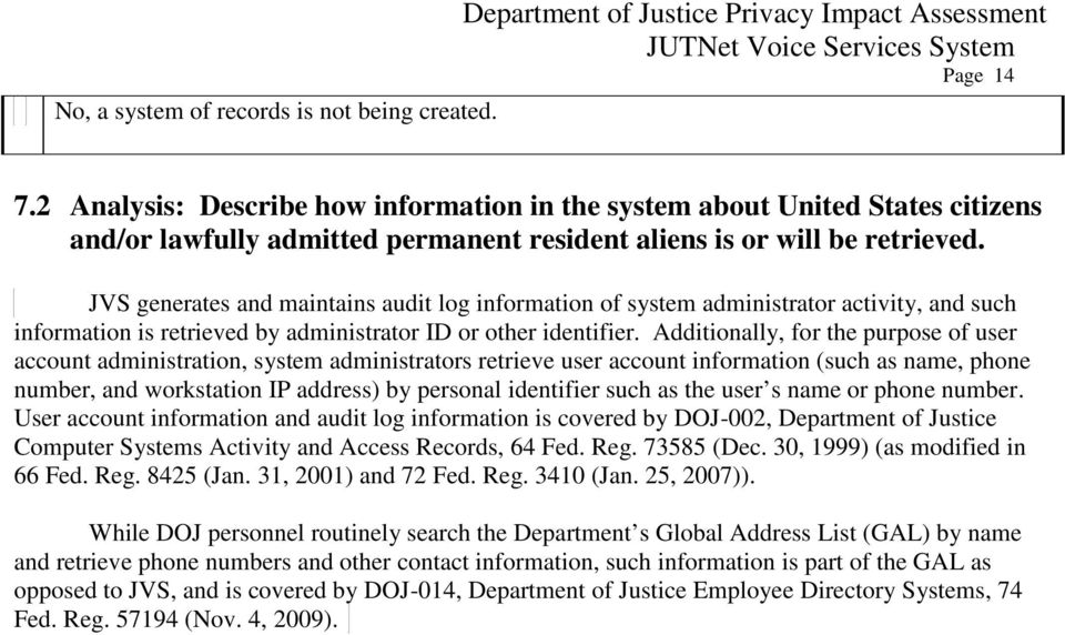 JVS generates and maintains audit log information of system administrator activity, and such information is retrieved by administrator ID or other identifier.