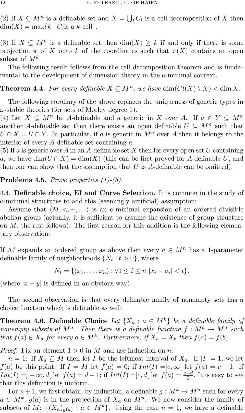 The following result follows from the cell decomposition theorem and is fundamental to the development of dimension theory in the o-minimal context. Theorem 4.