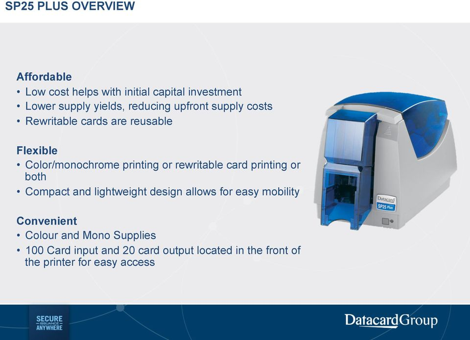 rewritable card printing or both Compact and lightweight design allows for easy mobility Convenient