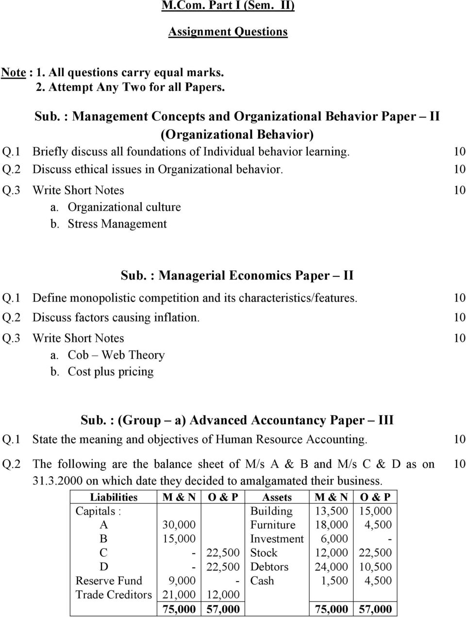a. Organizational culture b. Stress Management Sub. : Managerial Economics Paper II Q.1 Define monopolistic competition and its characteristics/features. Q.2 Discuss factors causing inflation. a. Cob Web Theory b.