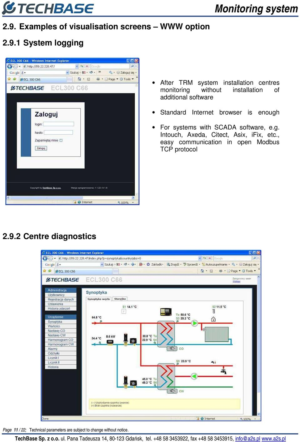 systems with SCADA software, e.g. Intouch, Axeda, Citect, Asix, ifix, etc.