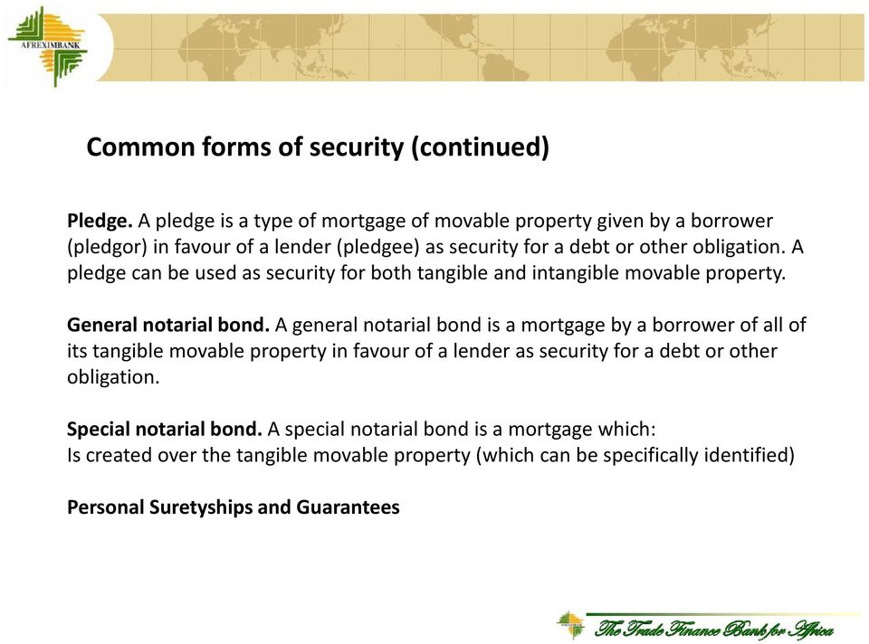 A pledge can be used as security for both tangible and intangible movable property. General notarial bond.