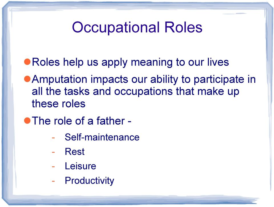tasks and occupations that make up these roles The role of