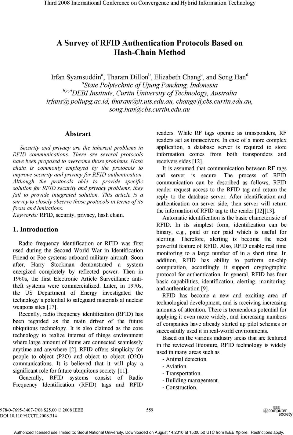 au, change@cbs.curtin.edu.au, song.han@cbs.curtin.edu.au Abstract Security and privacy are the inherent problems in RFID communications.