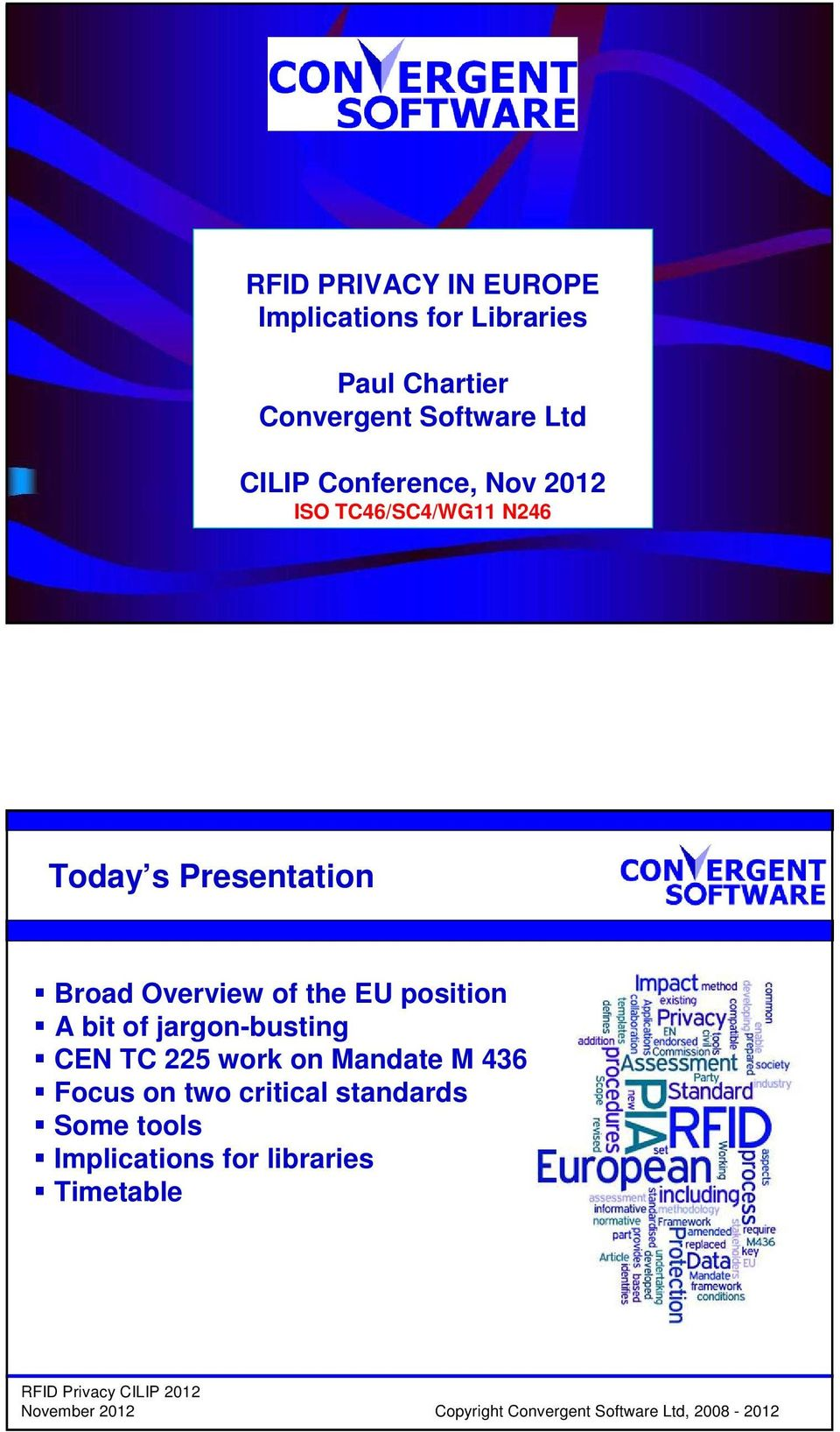 Presentation Broad Overview of the EU position A bit of jargon-busting CEN TC 225