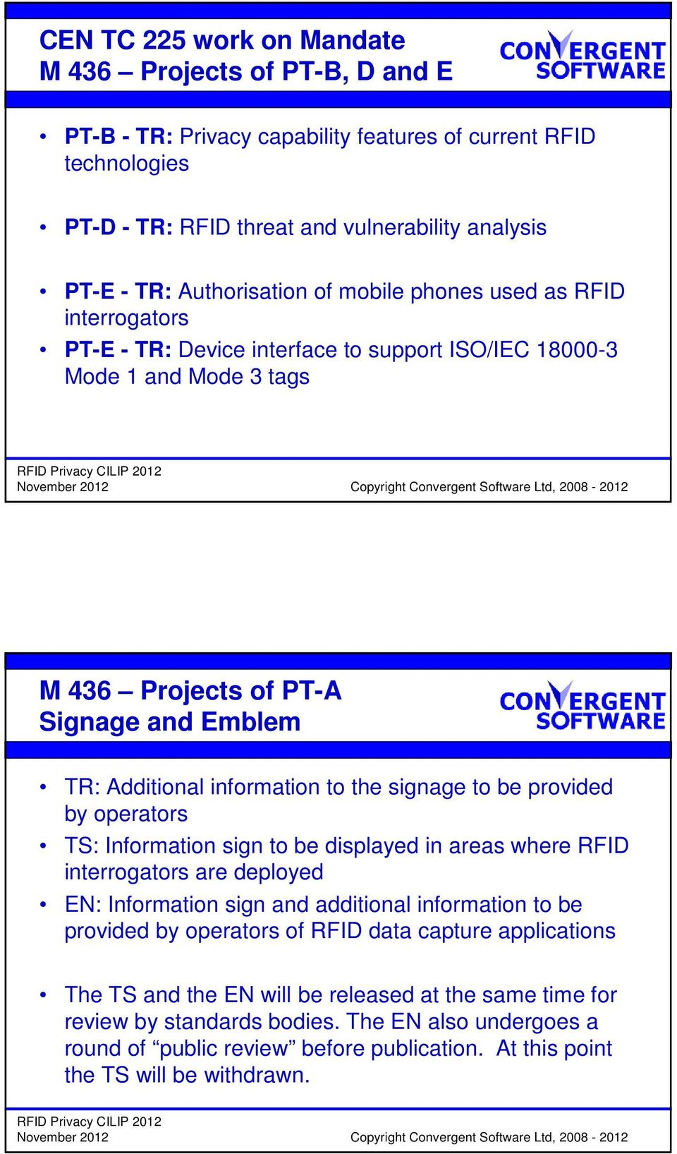 information to the signage to be provided by operators TS: Information sign to be displayed in areas where RFID interrogators are deployed EN: Information sign and additional information to be