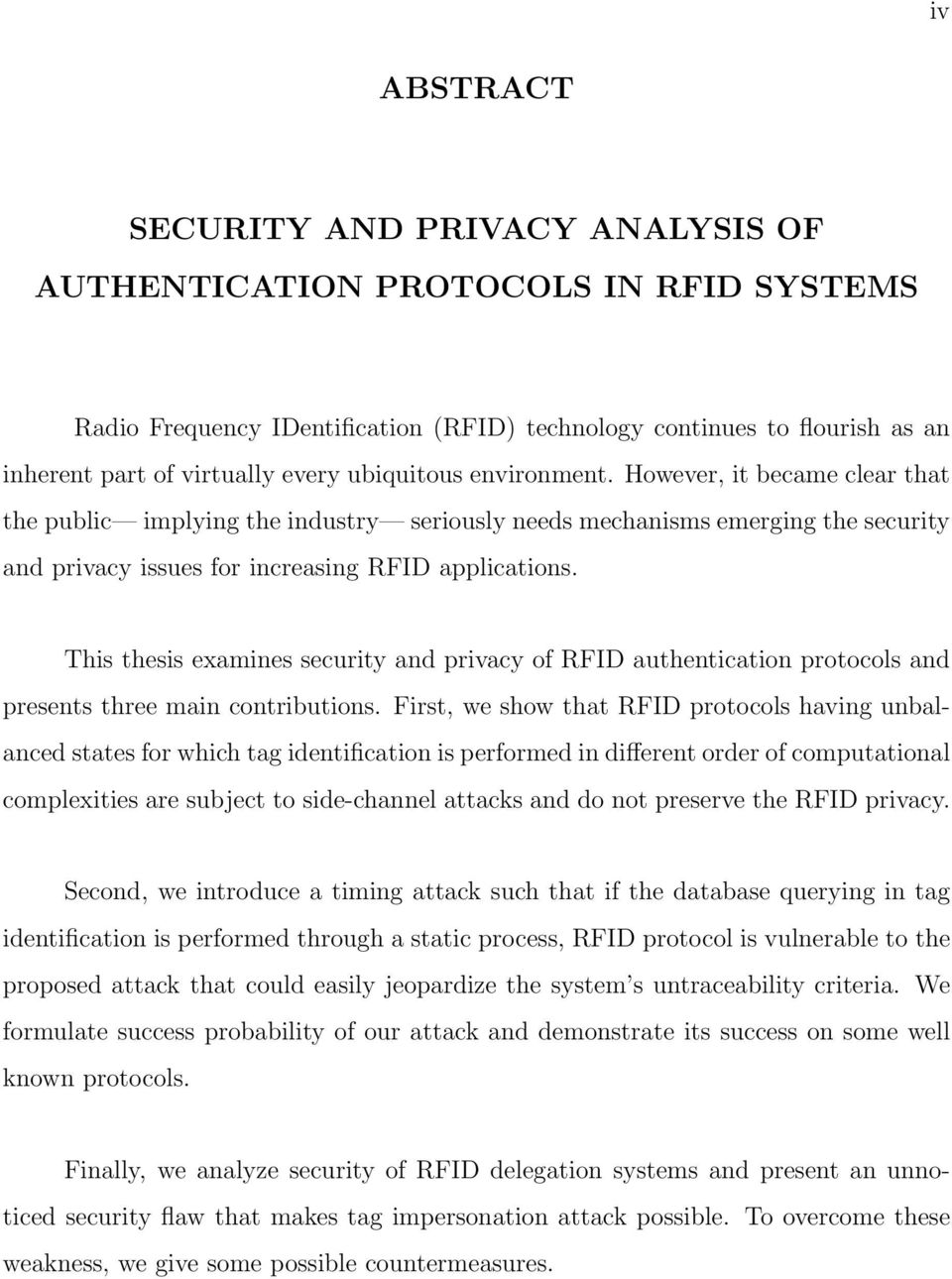 This thesis examines security and privacy of RFID authentication protocols and presents three main contributions.