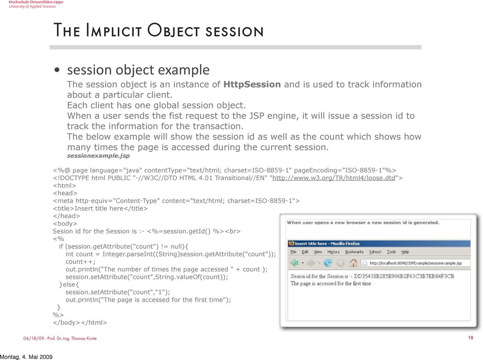 The below example will show the session id as well as the count which shows how many times the page is accessed during the current session. sessionexample.
