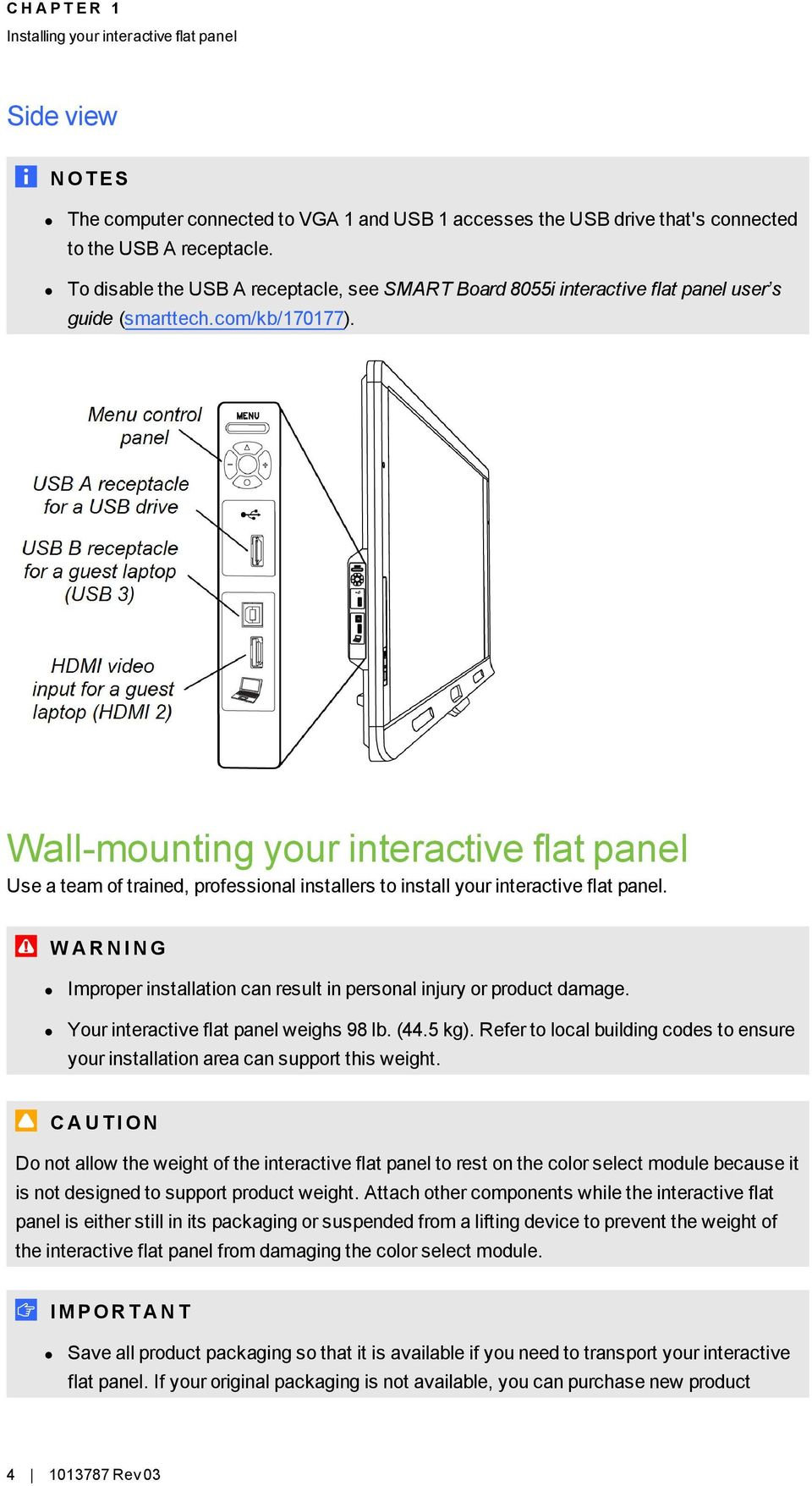 Wall-mounting your interactive flat panel Use a team of trained, professional installers to install your interactive flat panel.