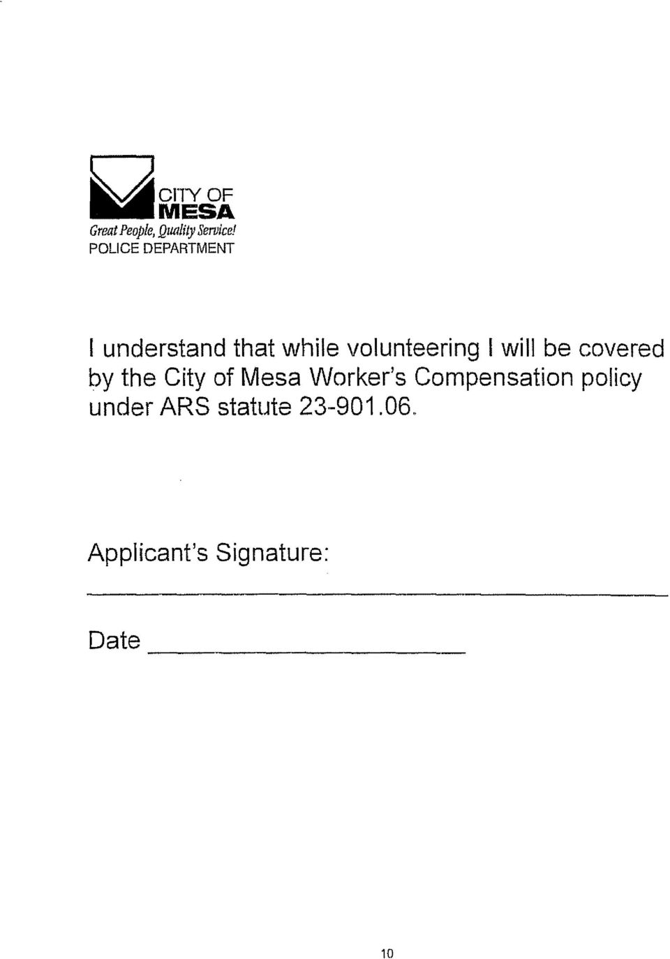 will be covered by the City of Mesa Worker's Compensation