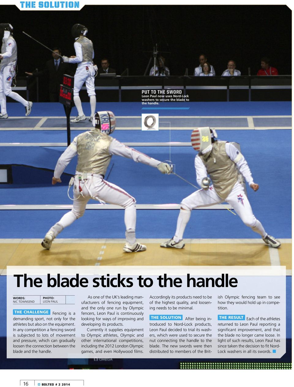 In any competition a fencing sword is subjected to lots of movement and pressure, which can gradually loosen the connection between the blade and the handle.