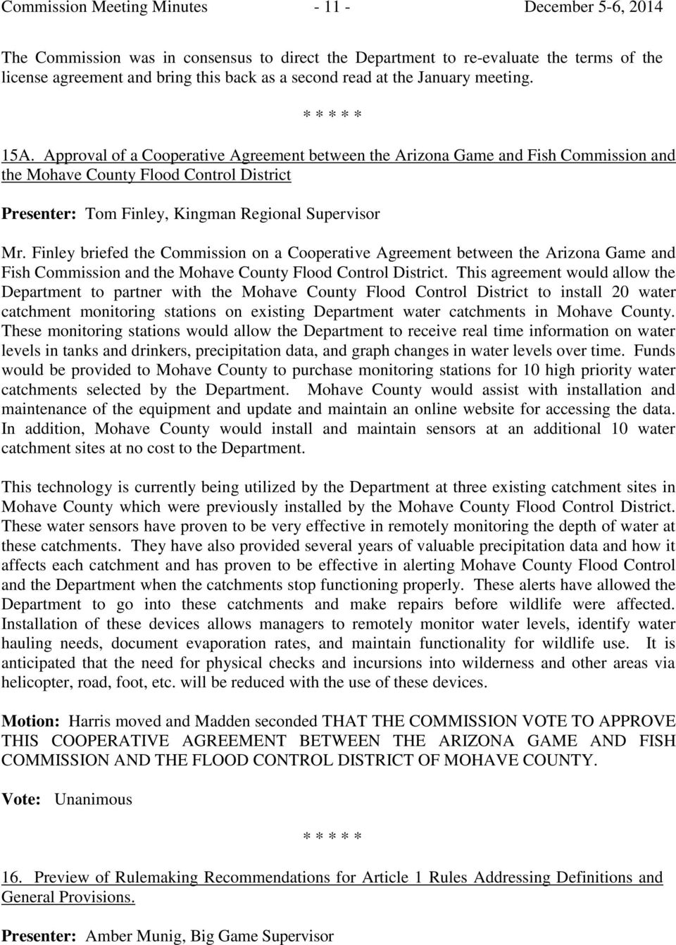 Approval of a Cooperative Agreement between the Arizona Game and Fish Commission and the Mohave County Flood Control District Presenter: Tom Finley, Kingman Regional Supervisor Mr.