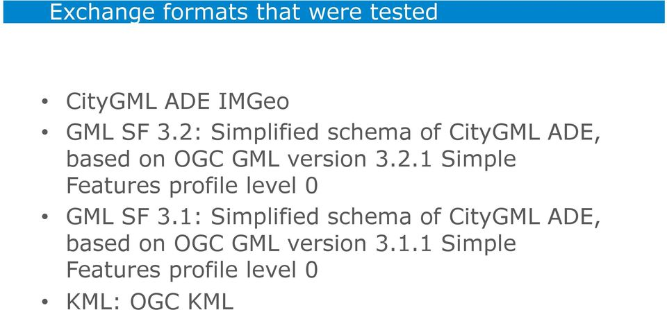 2: Simplified schema of CityGML ADE, based on OGC GML version 3.2.1 Simple Features profile level 0 GML SF 3.
