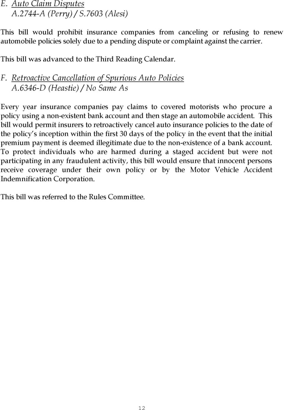 This bill was advanced to the Third Reading Calendar. F. Retroactive Cancellation of Spurious Auto Policies A.