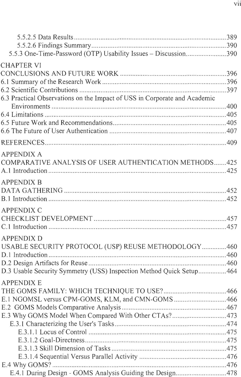 5 Future Work and Recommendations 405 6.6 The Future of User Authentication.407 REFERENCES APPENDIX A COMPARATIVE ANALYSIS OF USER AUTHENTICATION METHOOS.425 A.