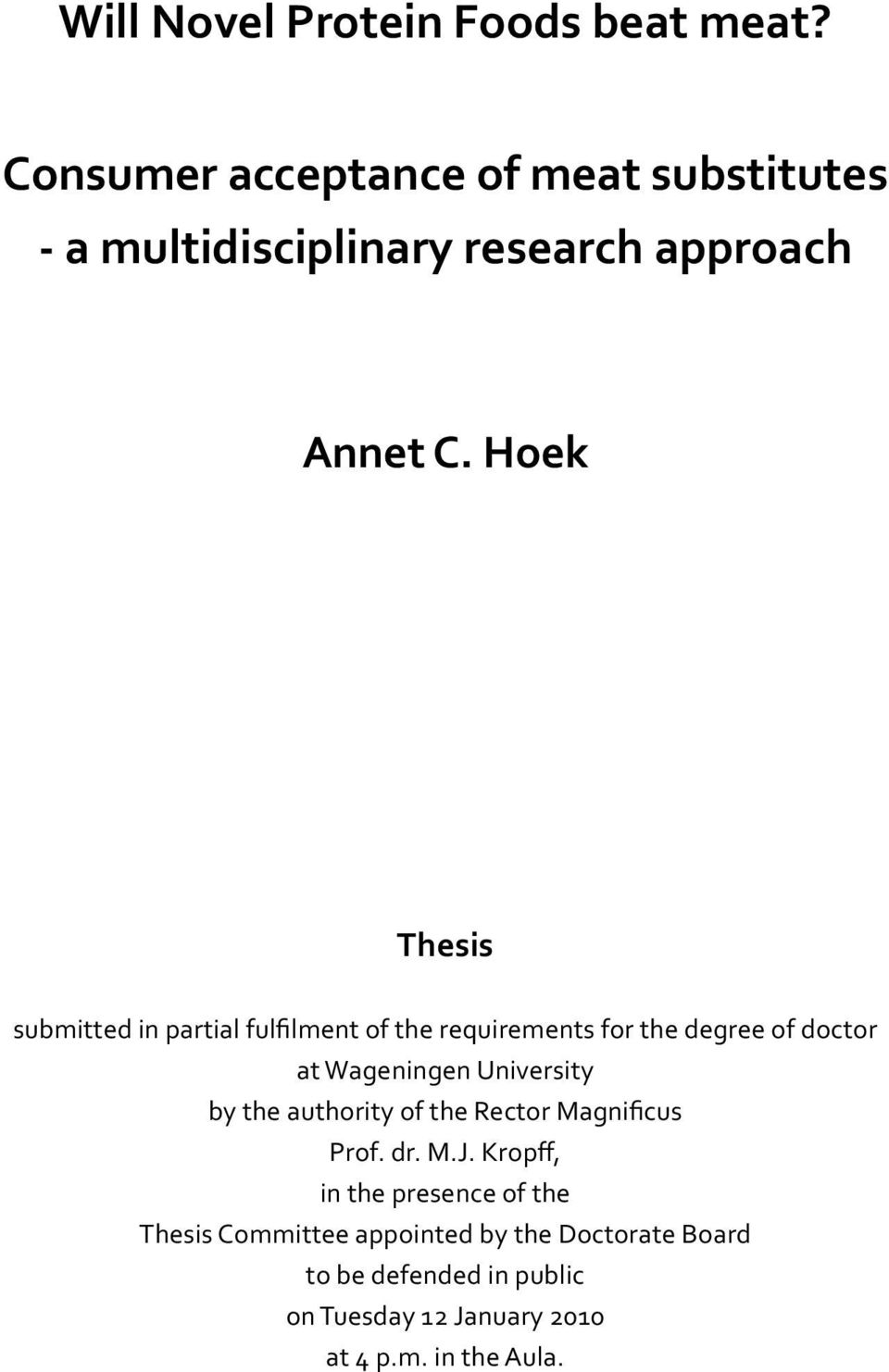 Hoek Thesis submitted in partial fulfilment of the requirements for the degree of doctor at Wageningen
