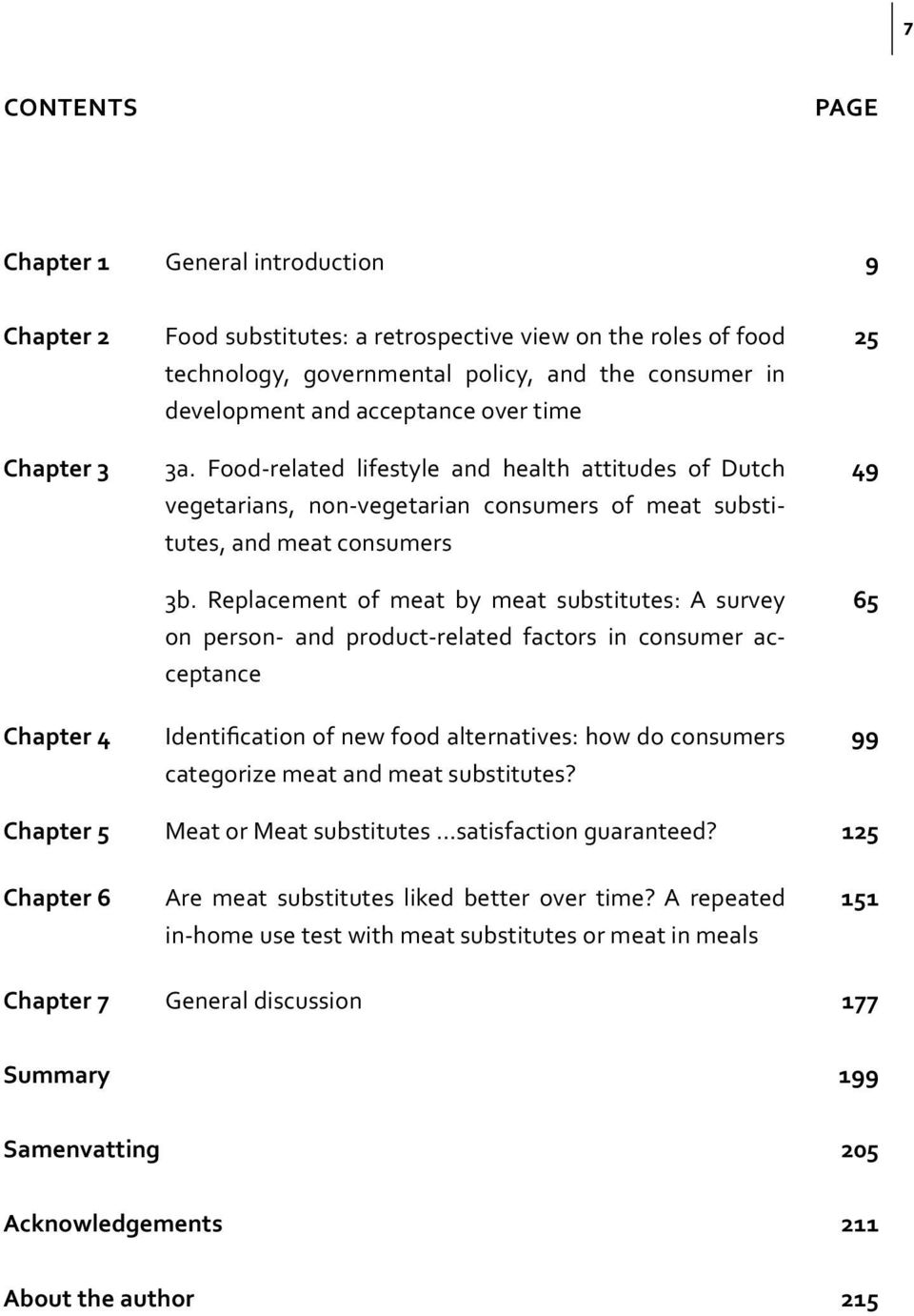 Replacement of meat by meat substitutes: A survey on person- and product-related factors in consumer acceptance Identification of new food alternatives: how do consumers categorize meat and meat