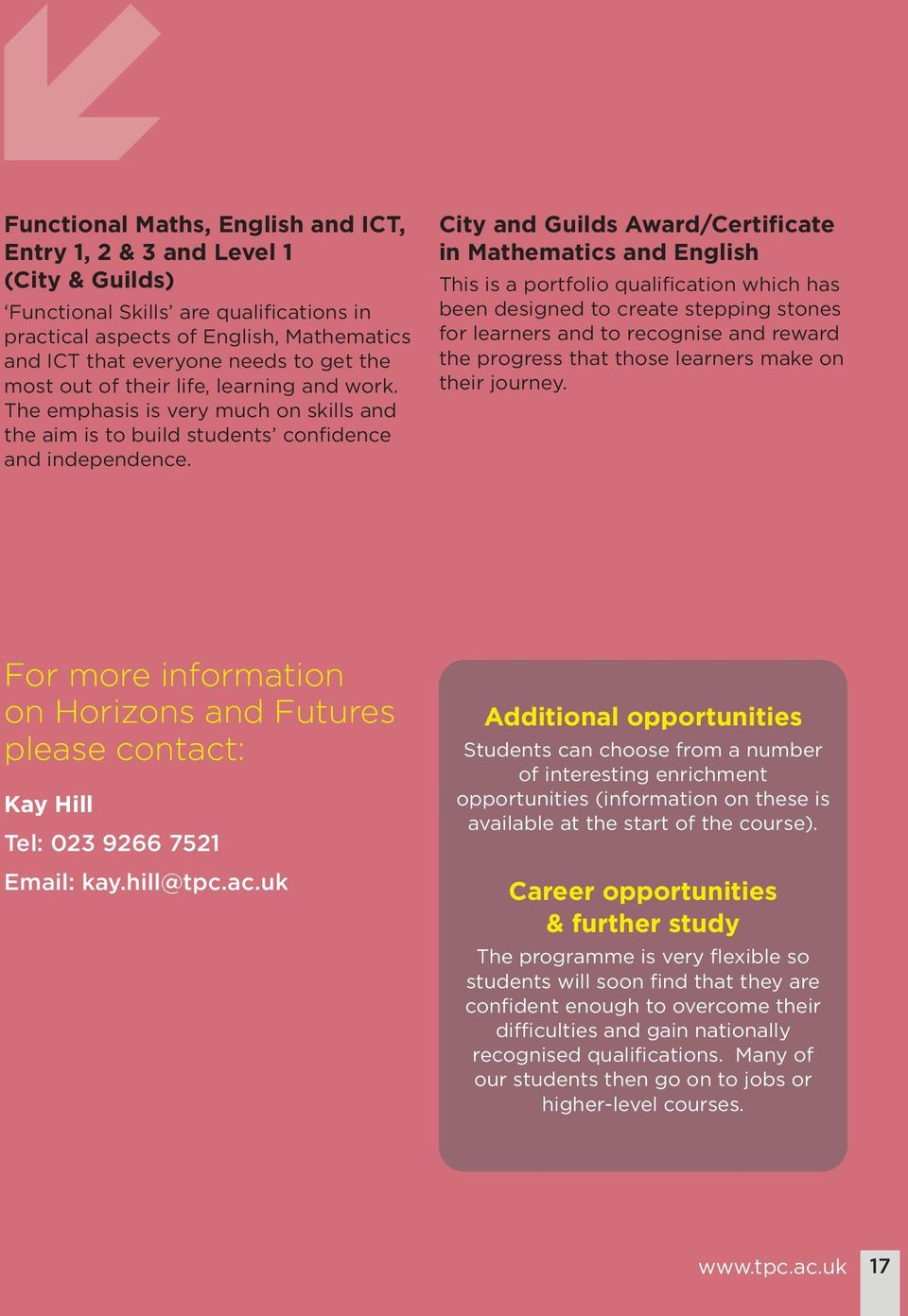 City and Guilds Award/Certificate in Mathematics and English This is a portfolio qualification which has been designed to create stepping stones for learners and to recognise and reward the progress