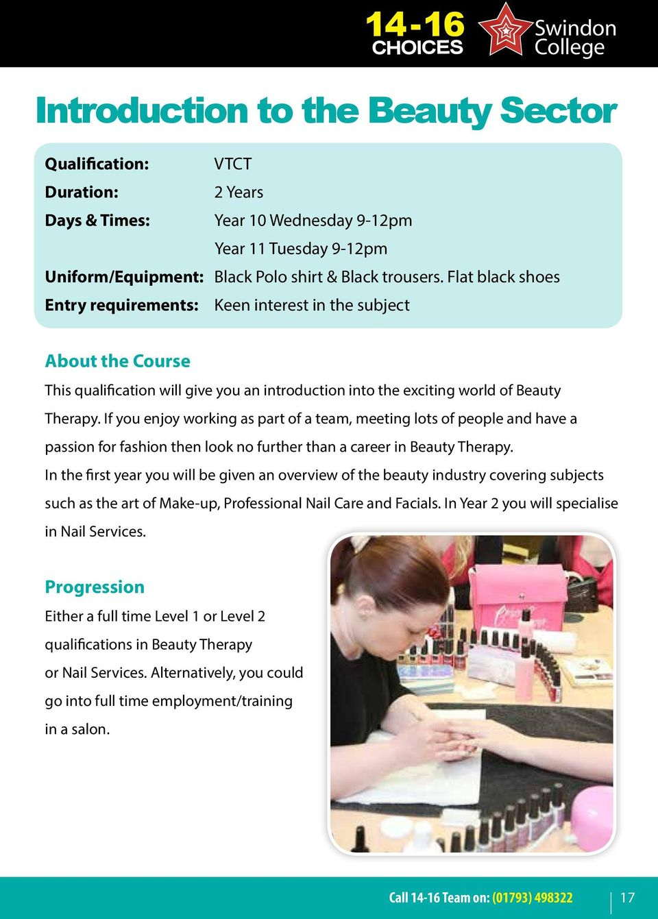 If you enjoy working as part of a team, meeting lots of people and have a passion for fashion then look no further than a career in Beauty Therapy.