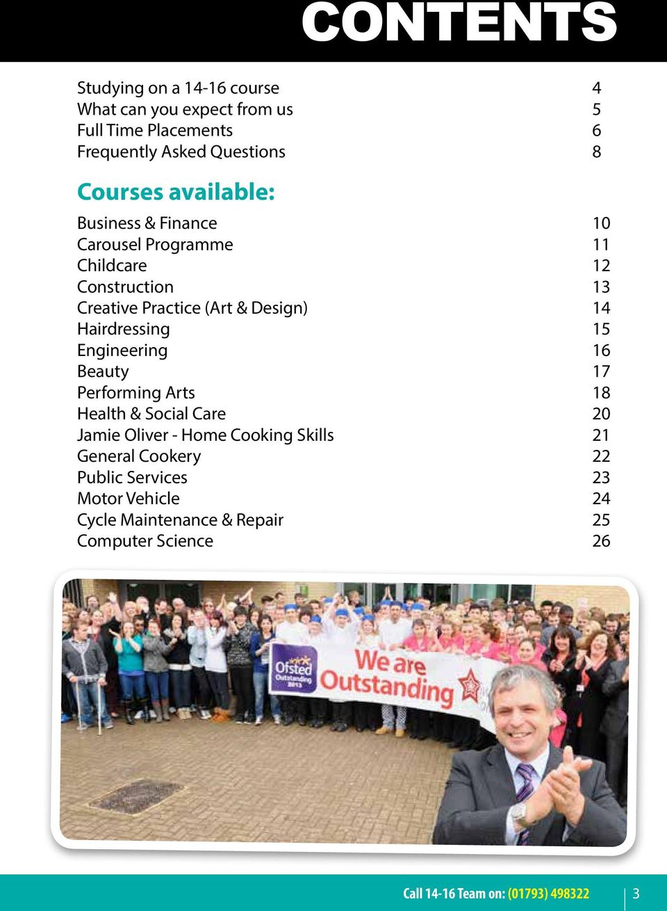 Hairdressing 15 Engineering 16 Beauty 17 Performing Arts 18 Health & Social Care 20 Jamie Oliver - Home Cooking Skills 21