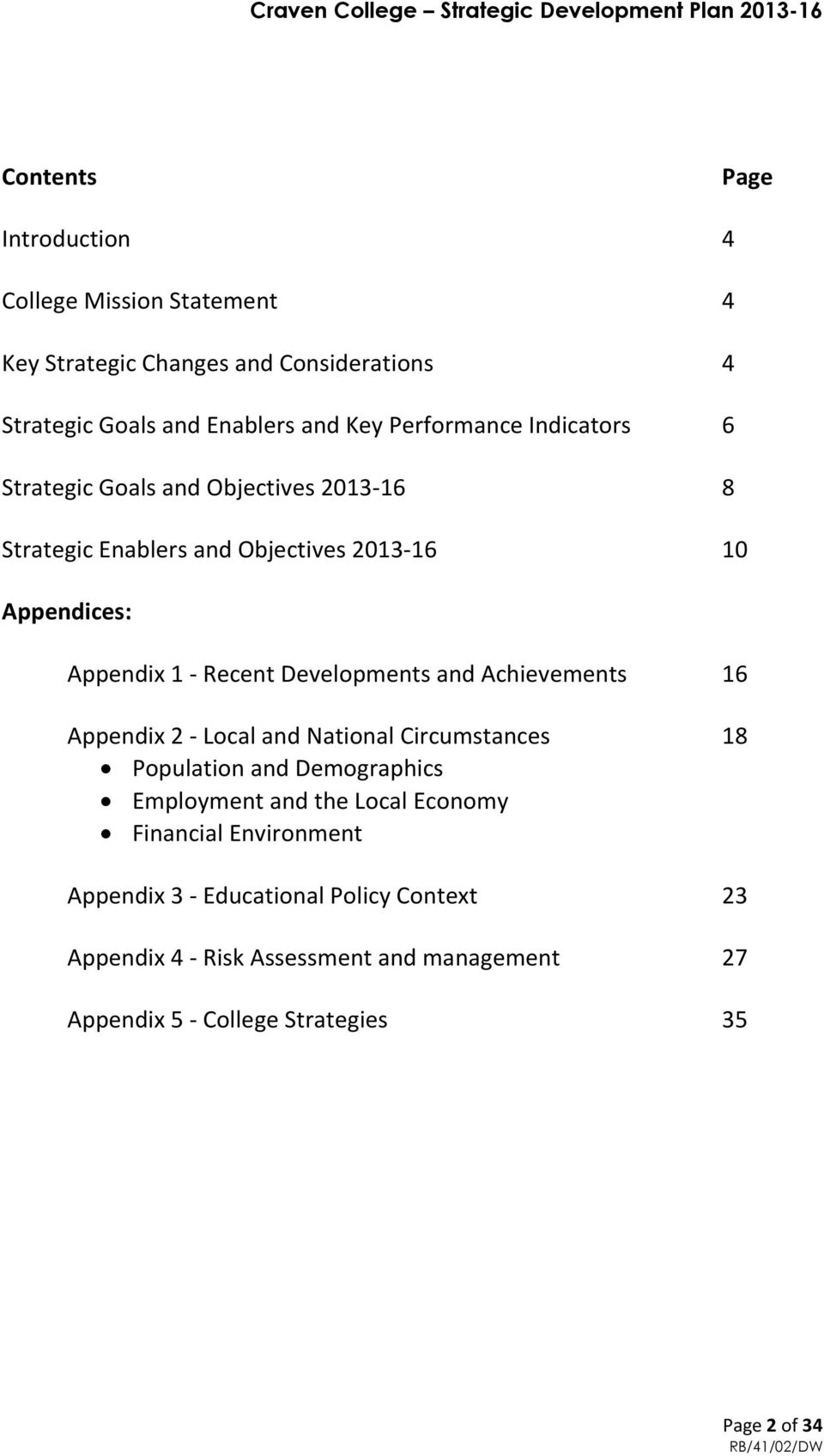 Developments and Achievements 16 Appendix 2 - Local and National Circumstances 18 Population and Demographics Employment and the Local Economy