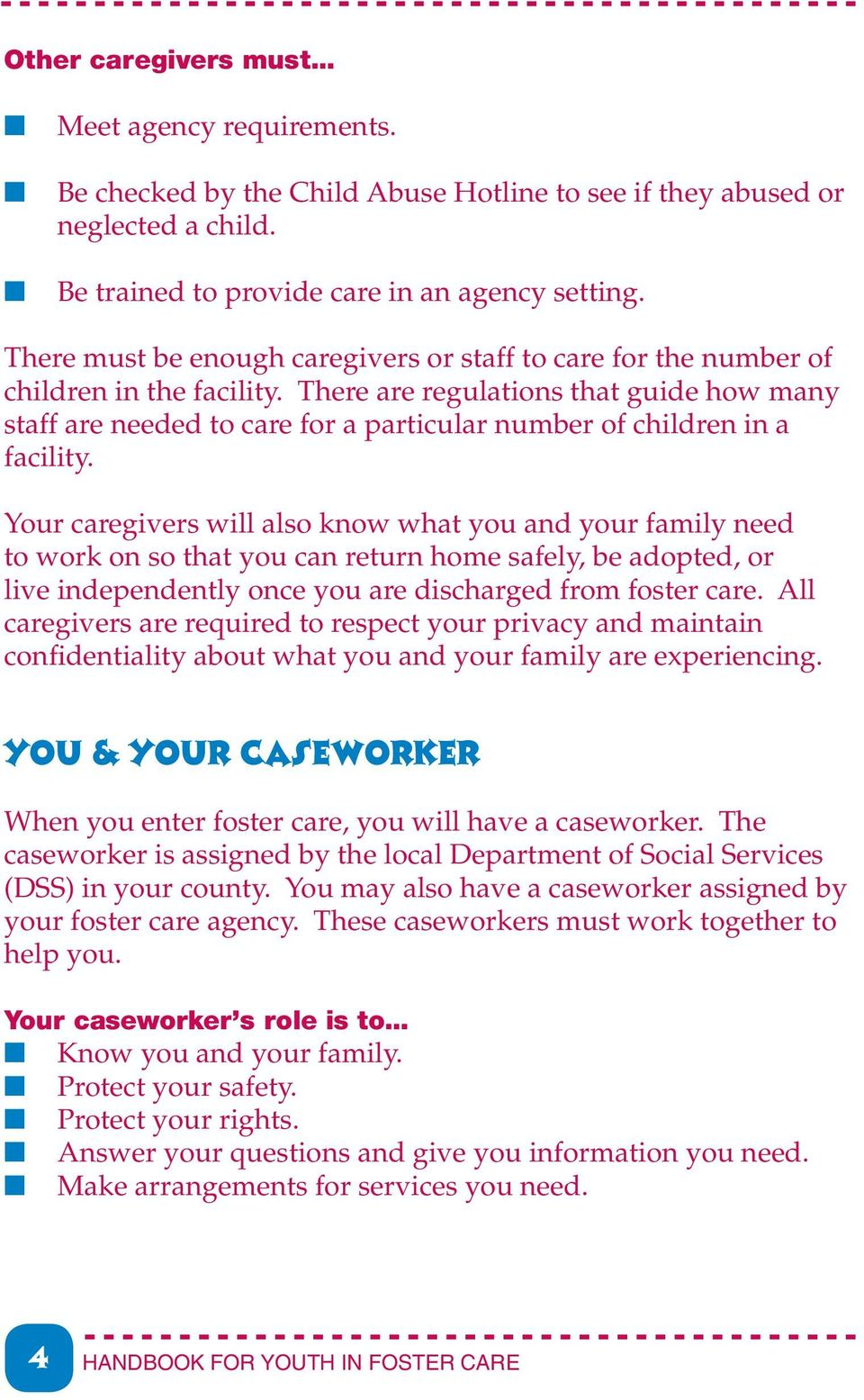 There are regulations that guide how many staff are needed to care for a particular number of children in a facility.