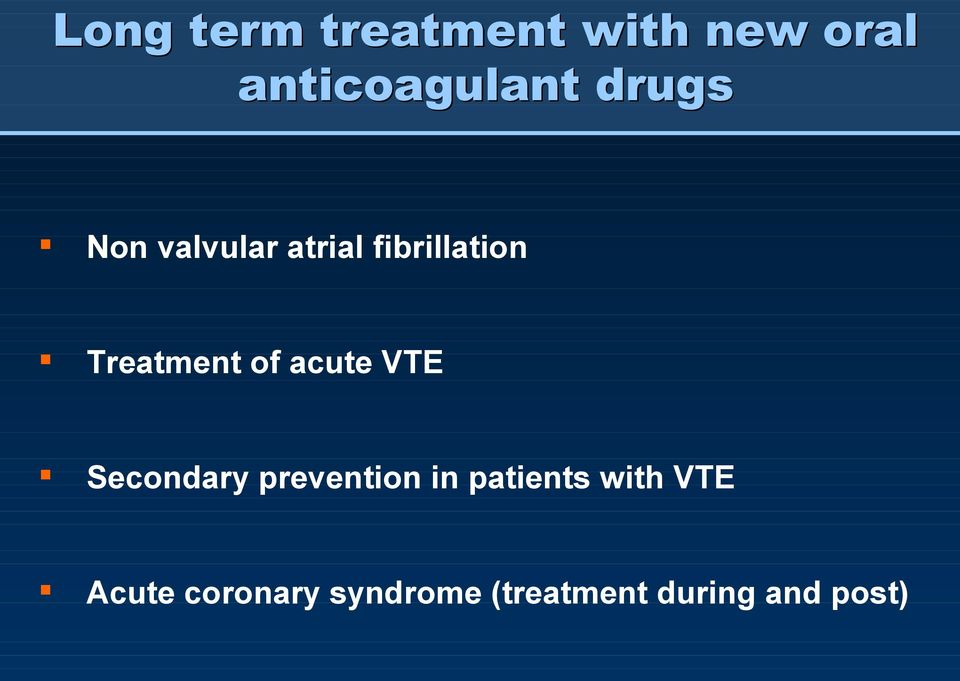 of acute VTE Secondary prevention in patients with