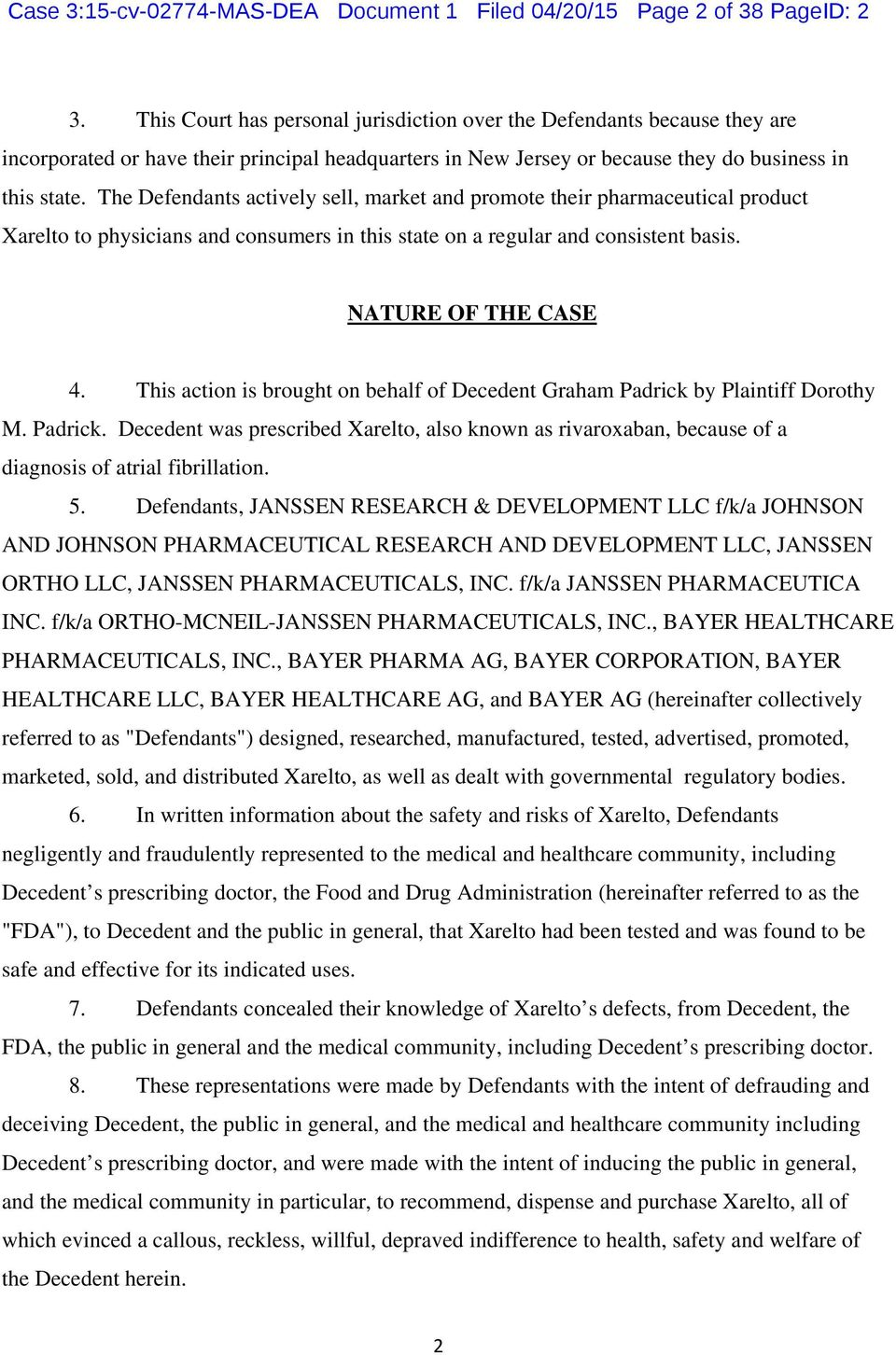 The Defendants actively sell, market and promote their pharmaceutical product Xarelto to physicians and consumers in this state on a regular and consistent basis. NATURE OF THE CASE 4.