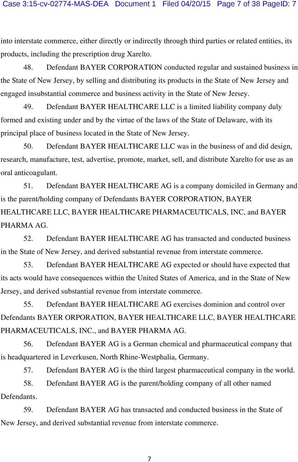 Defendant BAYER CORPORATION conducted regular and sustained business in the State of New Jersey, by selling and distributing its products in the State of New Jersey and engaged insubstantial commerce