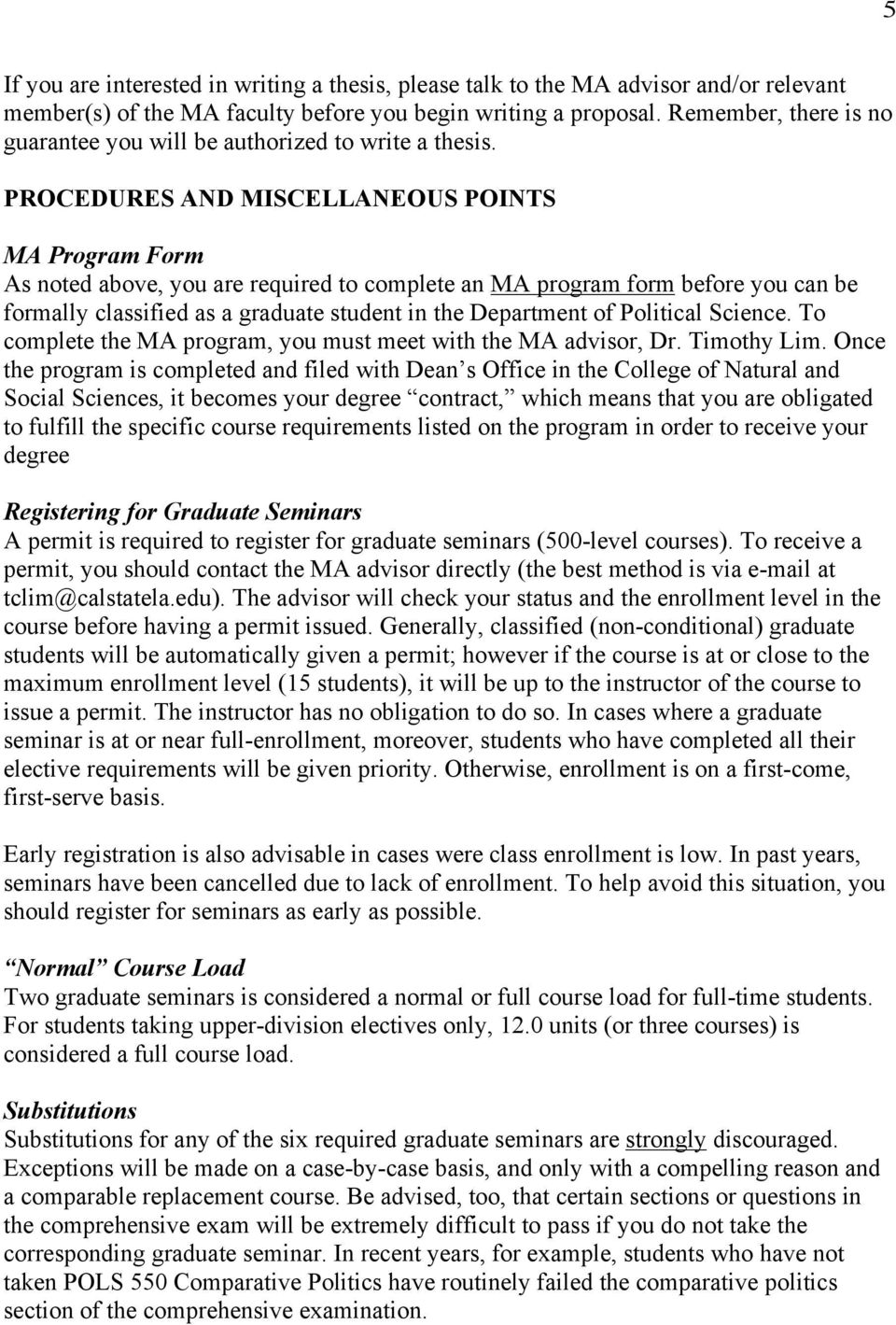 PROCEDURES AND MISCELLANEOUS POINTS MA Program Form As noted above, you are required to complete an MA program form before you can be formally classified as a graduate student in the Department of