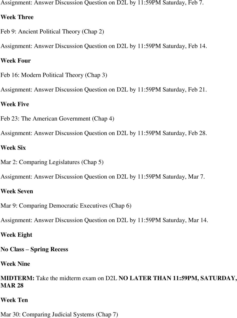 Week Five Feb 23: The American Government (Chap 4) Assignment: Answer Discussion Question on D2L by 11:59PM Saturday, Feb 28.