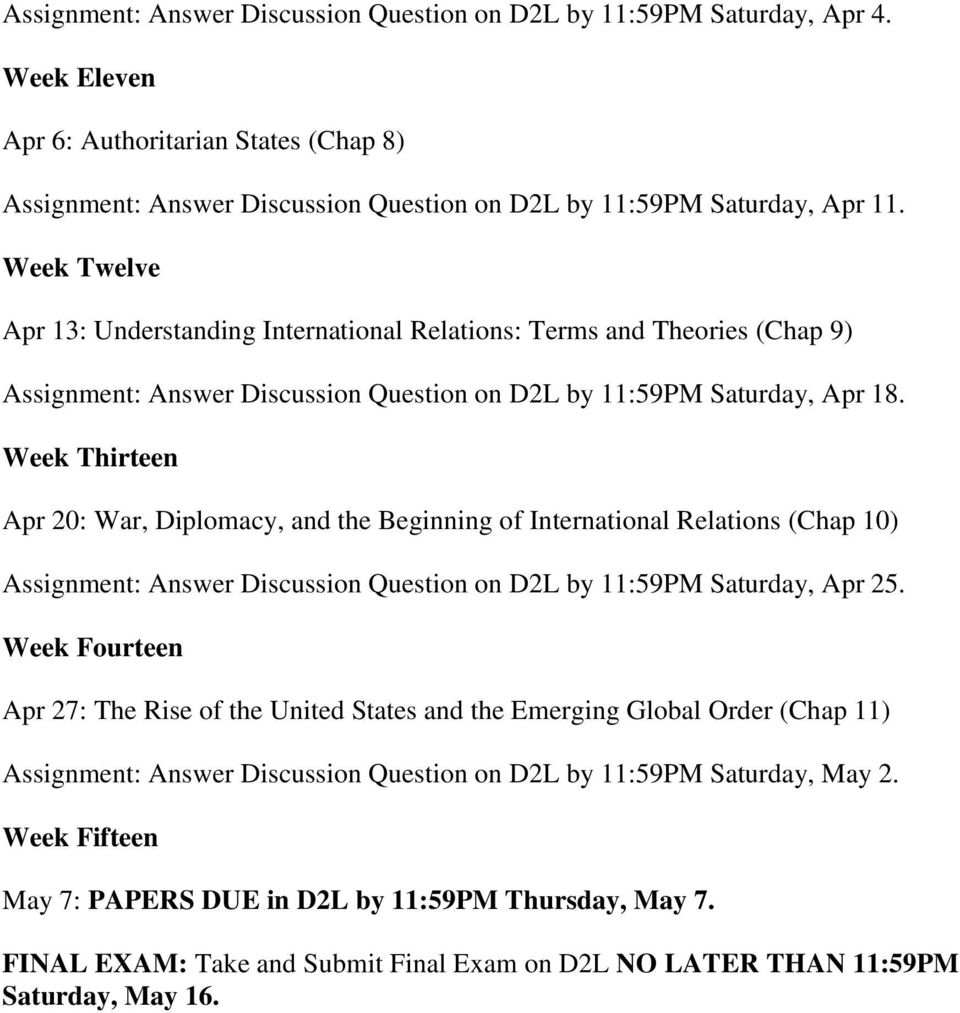 Week Thirteen Apr 20: War, Diplomacy, and the Beginning of International Relations (Chap 10) Assignment: Answer Discussion Question on D2L by 11:59PM Saturday, Apr 25.