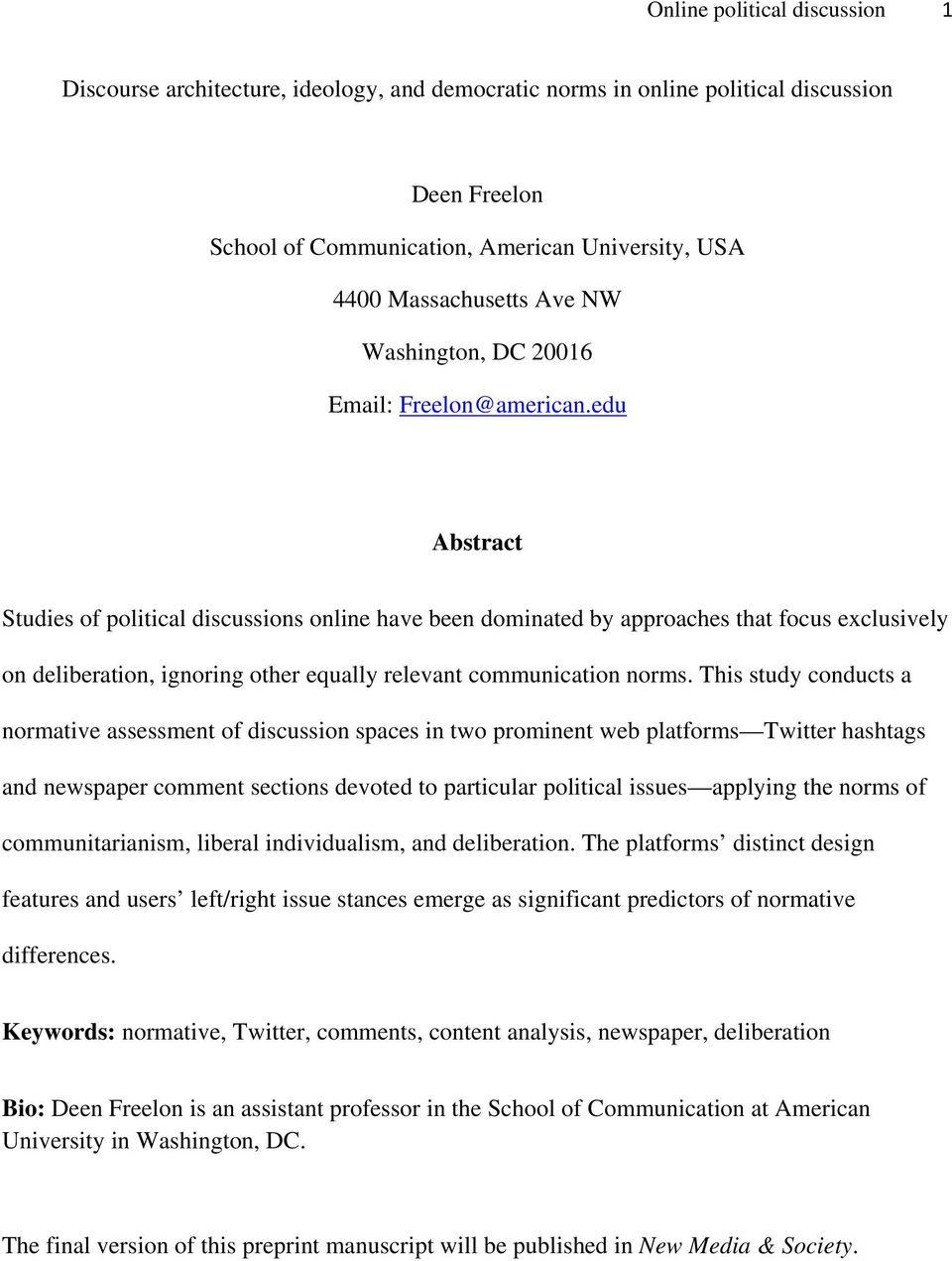 edu Abstract Studies of political discussions online have been dominated by approaches that focus exclusively on deliberation, ignoring other equally relevant communication norms.